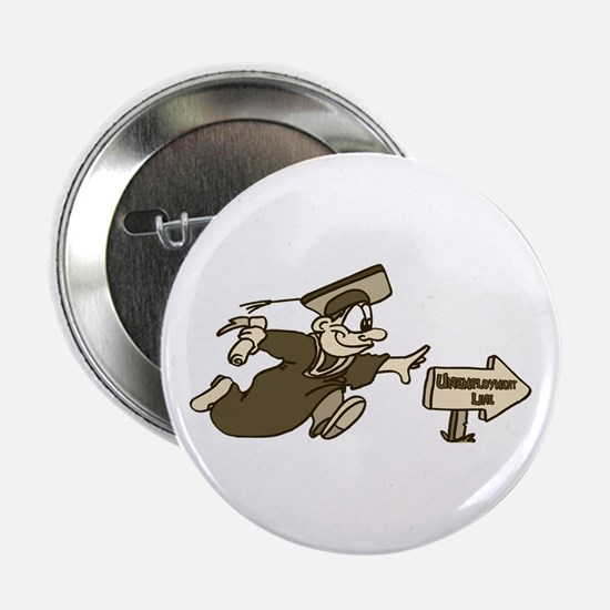 """Funny Graduation Gifts 2.25"""" Button"""