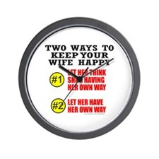 KEEP YOUR WIFE HAPPY Wall Clock