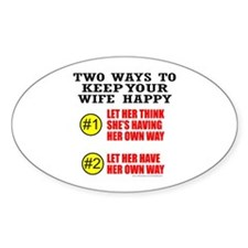KEEP YOUR WIFE HAPPY Oval Decal