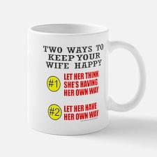 KEEP YOUR WIFE HAPPY Mug