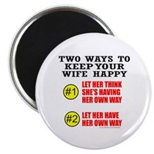KEEP YOUR WIFE HAPPY Magnet