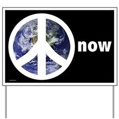 Peace On Earth Now Yard Sign