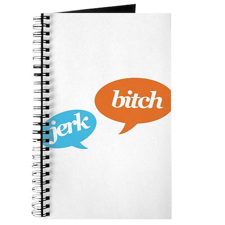 JERK! BITCH! Journal