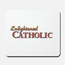 Enlightened Catholic Mousepad