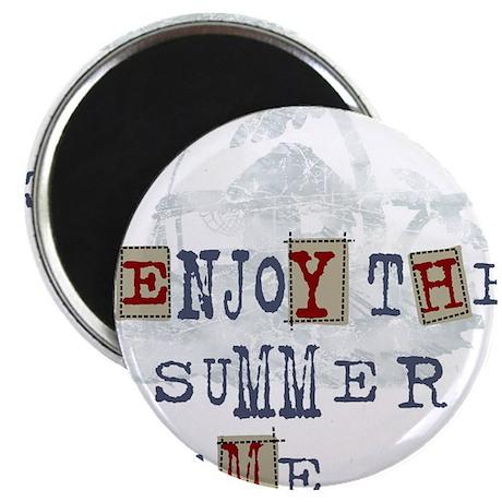 Enjoy summer 2 Magnet