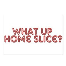 What up, Home Slice? Postcards (Package of 8)