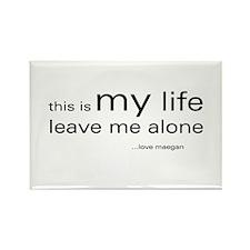 This is my life...loveMaegan Rectangle Magnet