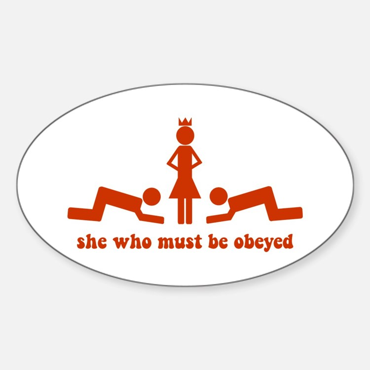 She Who Must Be Obeyed Oval Decal