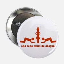 """She Who Must Be Obeyed 2.25"""" Button"""