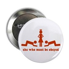 """She Who Must Be Obeyed 2.25"""" Button (10 pack)"""