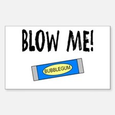 Blow Me Rectangle Decal
