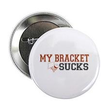 """My Bracket Sucks 2.25"""" Button"""