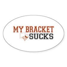 My Bracket Sucks Oval Decal