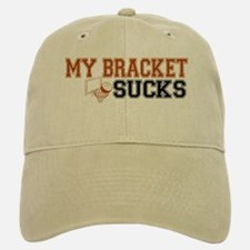 My Bracket Sucks Baseball Baseball Cap