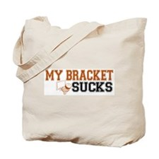 My Bracket Sucks Tote Bag