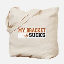 My Bracket Sucks Tote Bag