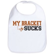 My Bracket Sucks Bib