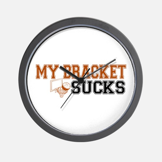 My Bracket Sucks Wall Clock