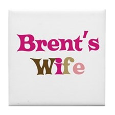 Brent's Wife Tile Coaster