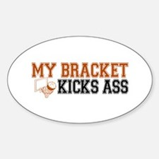 My Bracket Kicks Ass Oval Decal