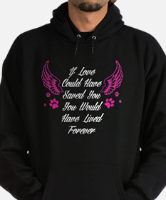 If Love Could Have Saved You T Shirt Sweatshirt