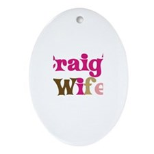 Craig's Wife Oval Ornament