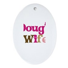 Doug's Wife Oval Ornament