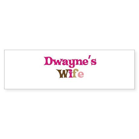 Dwayne's Wife Bumper Sticker