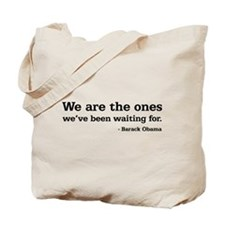 """Barack Obama """"We are the ones..."""" Tote B"""