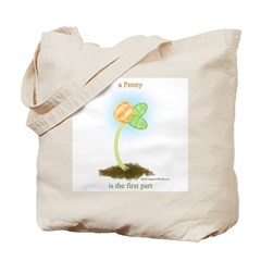 A Penny is the First Part of a Million Tote Bag