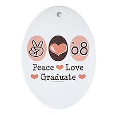 Peace Love 2008 Graduate Oval Ornament