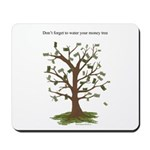 Water Your Money Tree Mousepad