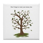 Water Your Money Tree Tile Coaster