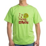 A Thing for Obama Green T-Shirt