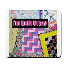 Quilt Crazy - Quilts Mousepad