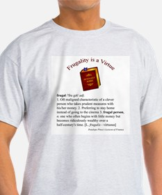 Frugality is a Virtue T-Shirt