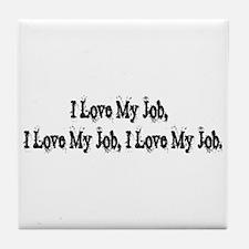 my job Tile Coaster