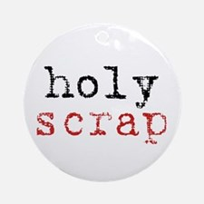 Holy Scrap - Scrapbooking Ornament (Round)