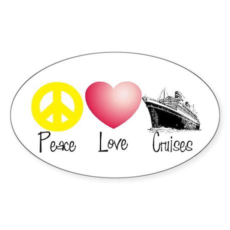 Peace, Love, Cruises Oval Sticker
