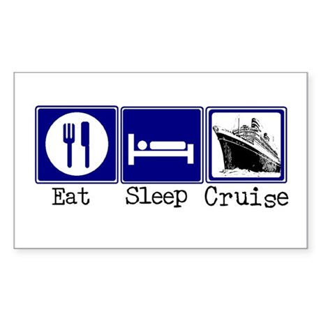 Eat, Sleep, Cruise Rectangle Sticker