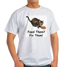 Feed Them? Fix Them! Ash Grey T-Shirt