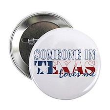 "Someone in Texas 2.25"" Button"