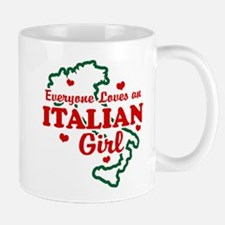 Everyone Loves an Italian girl Mug