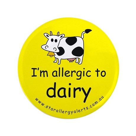 "allergic to dairy 3.5"" Button"