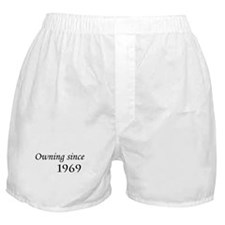 Owning Since 1969 Boxer Shorts