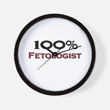 100 Percent Fetologist Wall Clock