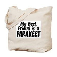 Parakeet BEST FRIEND Tote Bag