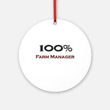 100 Percent Farm Manager Ornament (Round)