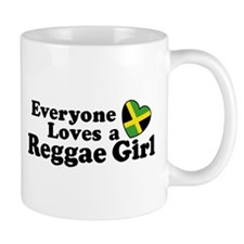 Everyone Loves a Reggae Girl Mug