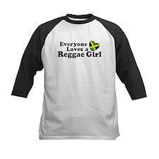 Everyone Loves a Reggae Girl Tee
